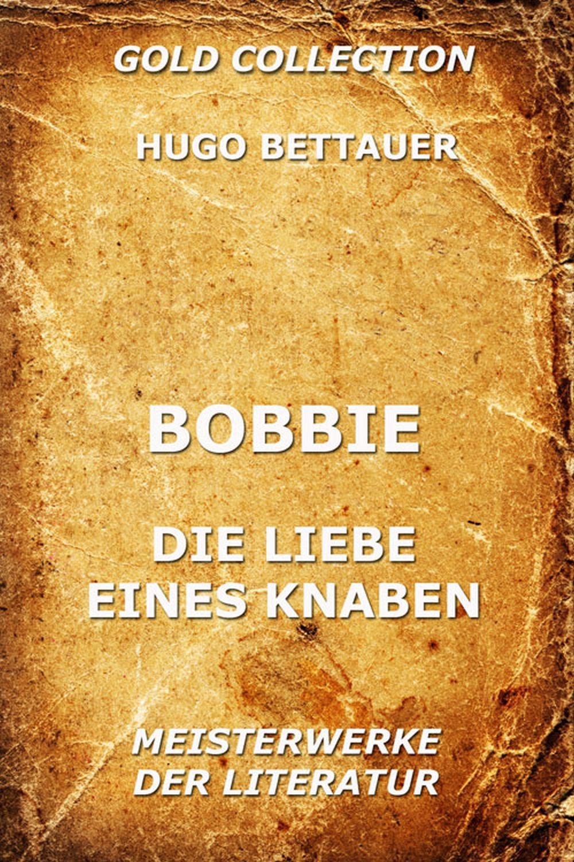 Hugo Bettauer Bobbie oder die Liebe eines Knaben hugo bettauer bobbie oder die liebe eines knaben page 9 page 10 page 7 page 9