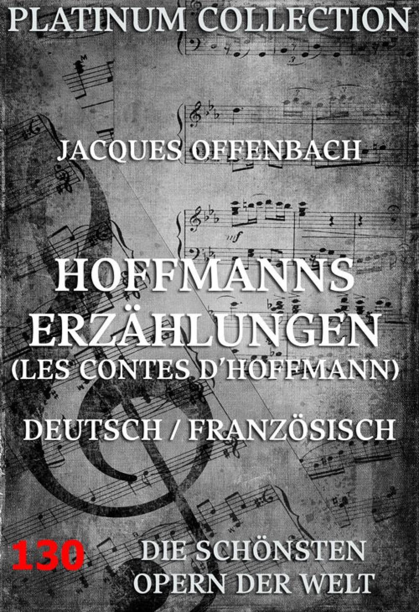 Фото - Jacques Offenbach Hoffmann's Erzählungen jacques offenbach karl treumann urlaub nach dem zapfenstreich