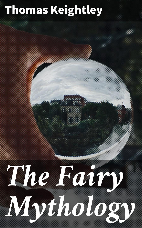 The Fairy Mythology фото