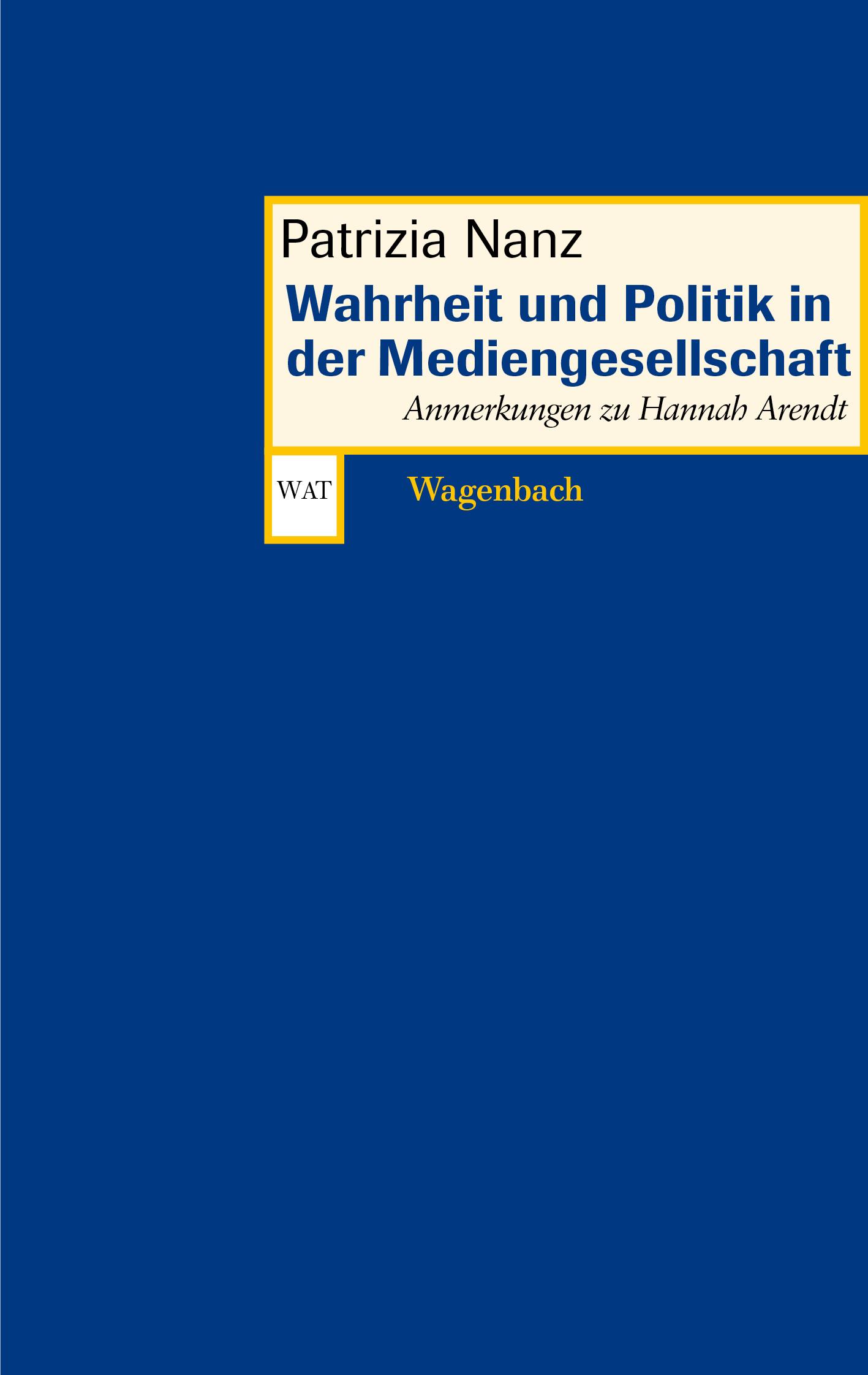 Patrizia Nanz Wahrheit und Politik in der Mediengesellschaft