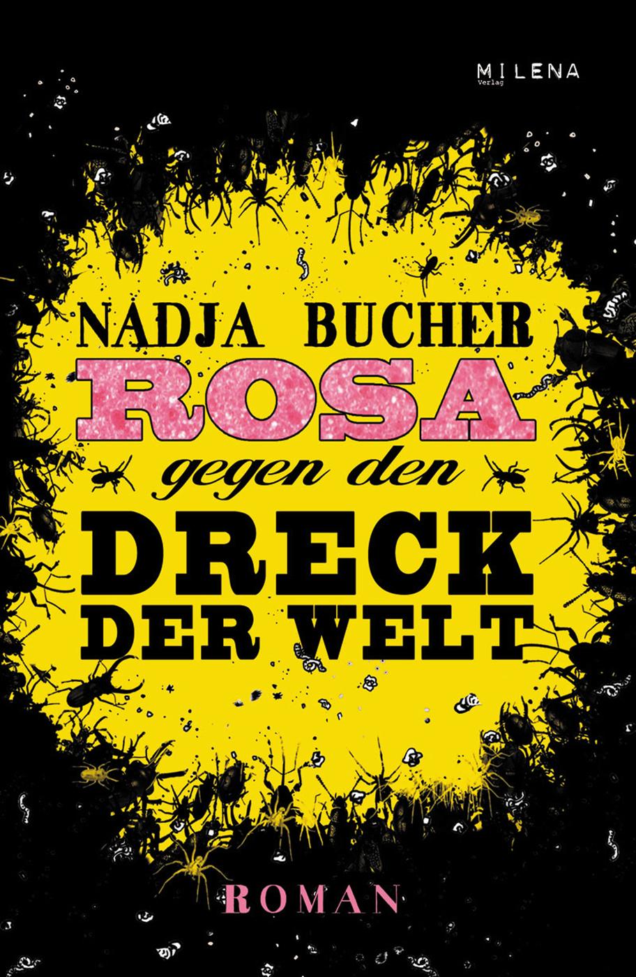 Rosa gegen den Dreck der Welt ( Nadja  Bucher  )