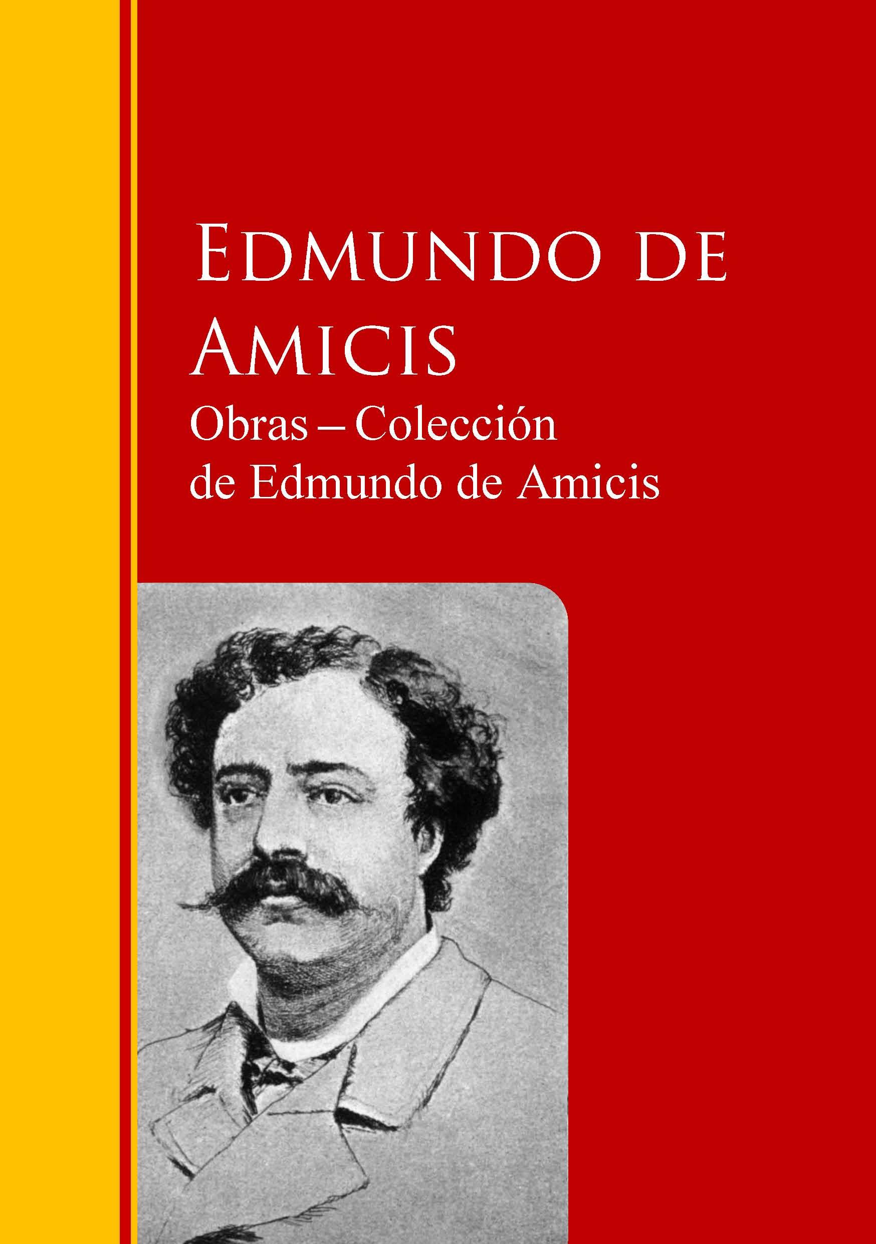 Obras ─ Colección  de Edmundo de Amicis ( Edmundo De  Amicis  )
