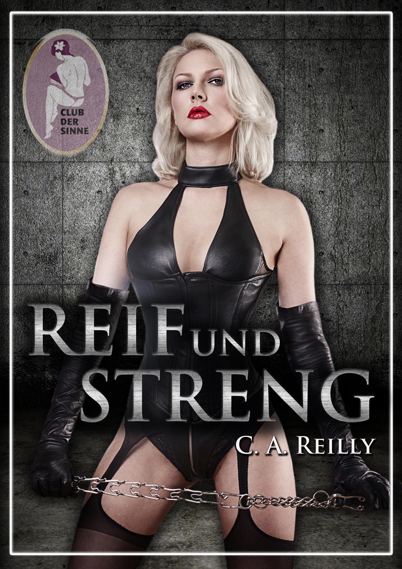Reif und streng, Teil 1 ( C. A.  Reilly  )