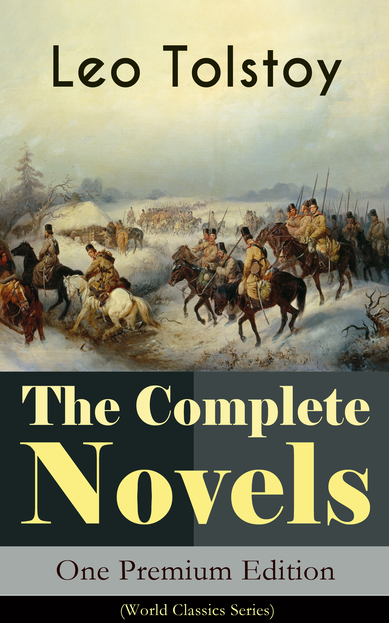 Leo Tolstoy The Complete Novels of Leo Tolstoy in One Premium Edition (World Classics Series) цена