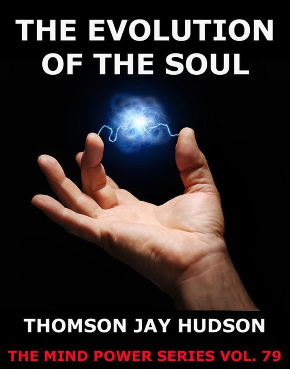Thomas Jay Hudson The Evolution Of The Soul jay neuman the complete internet marketer