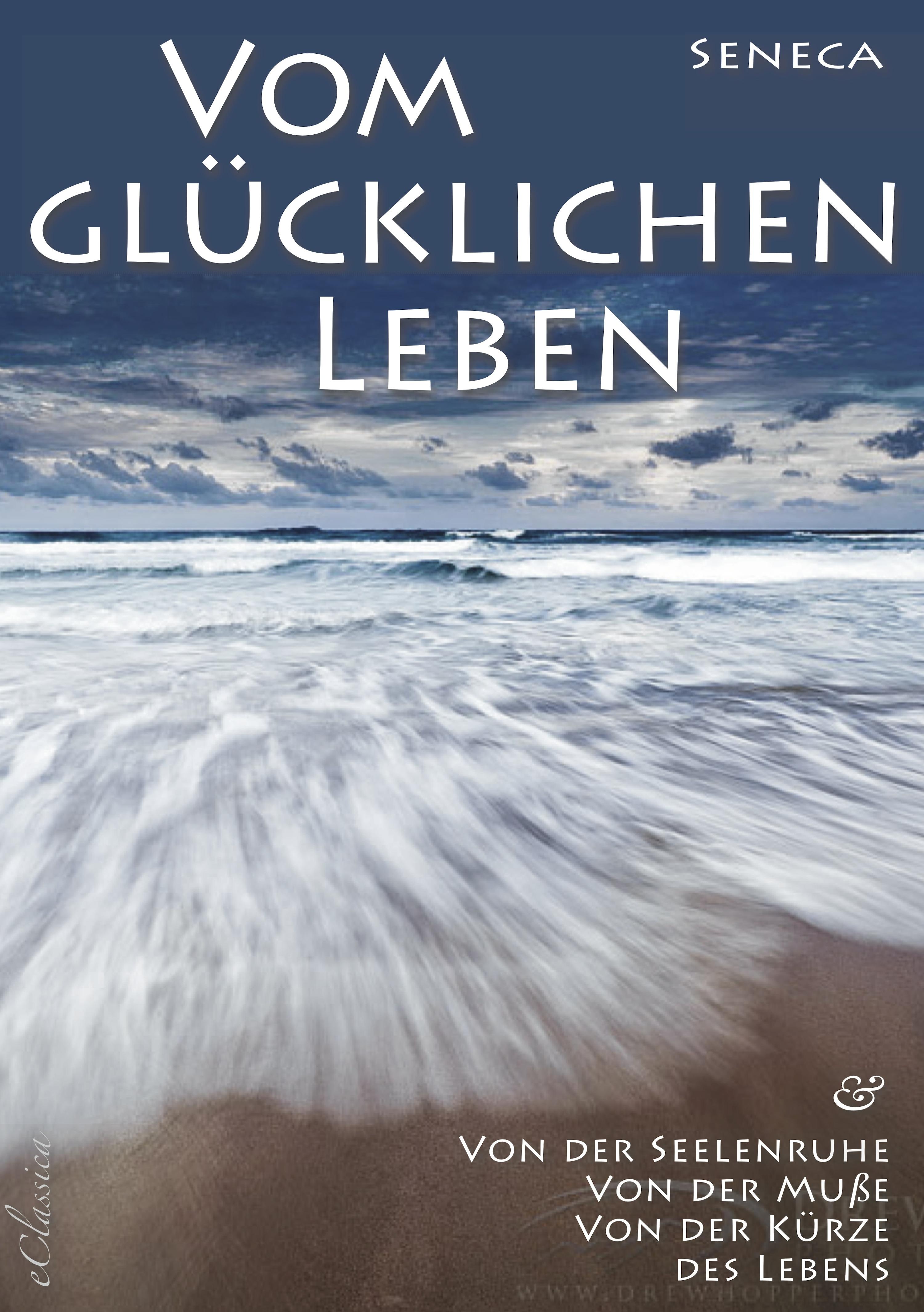 цена на Seneca Seneca: Von der Seelenruhe | Vom glücklichen Leben | Von der Muße | Von der Kürze des Lebens