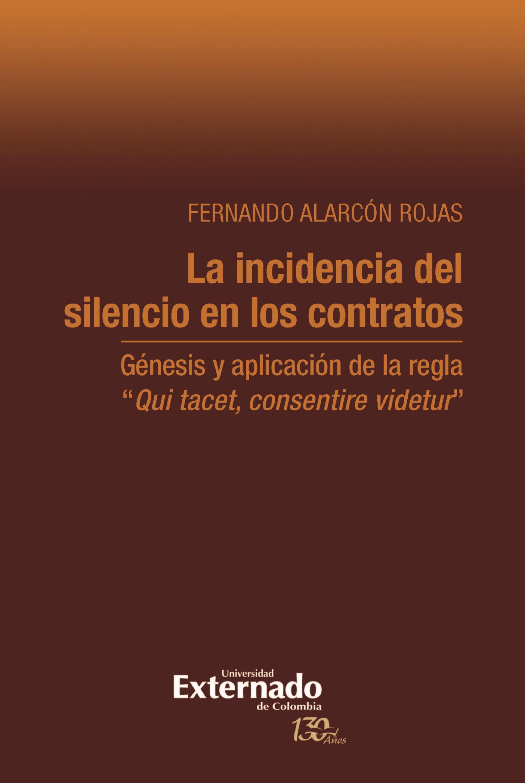 Fernando Alarcón Rojas La incidencia del silencio en los contratos la musica del silencio