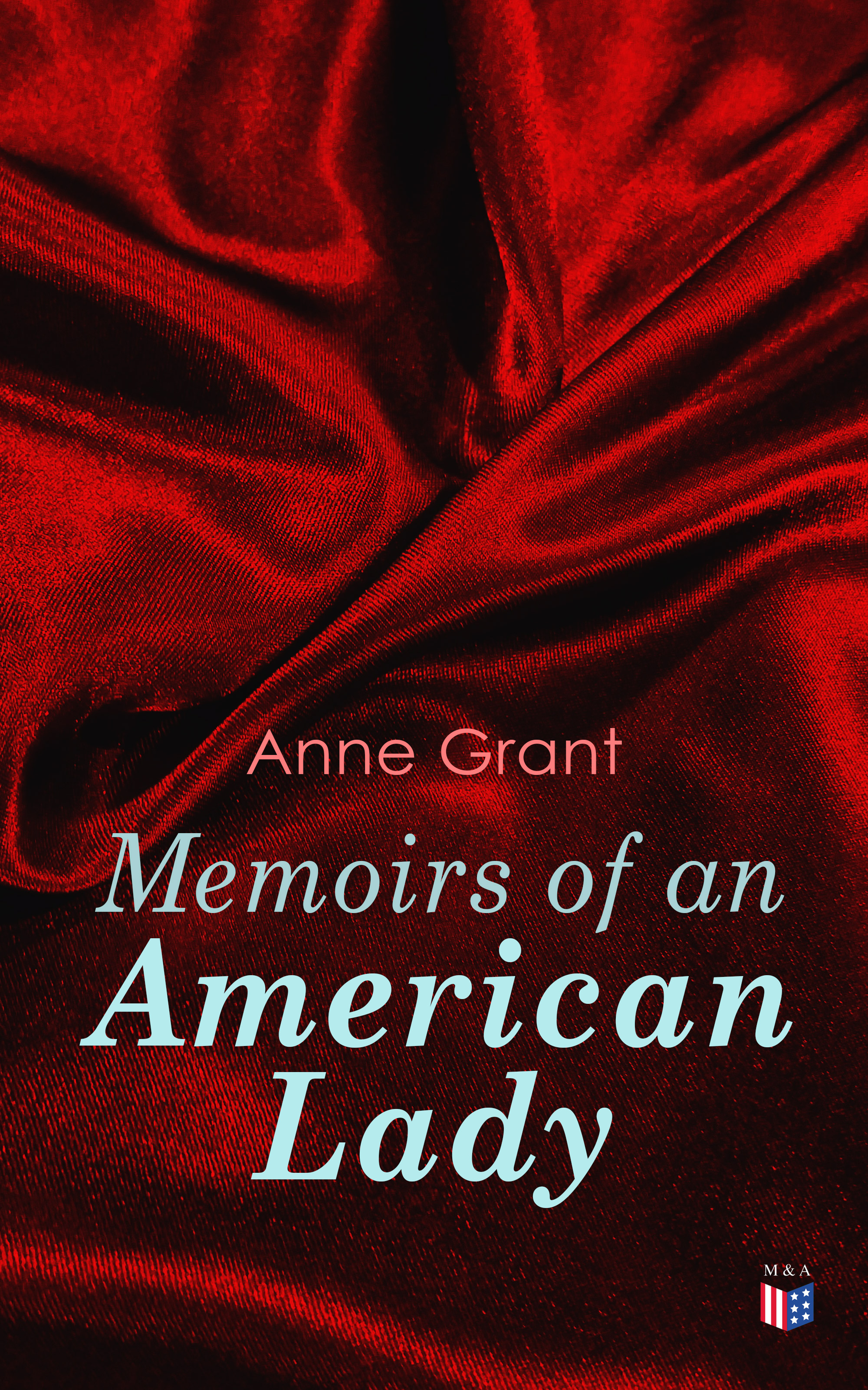 Anne Grant Memoirs of an American Lady laurie grant my lady reluctant