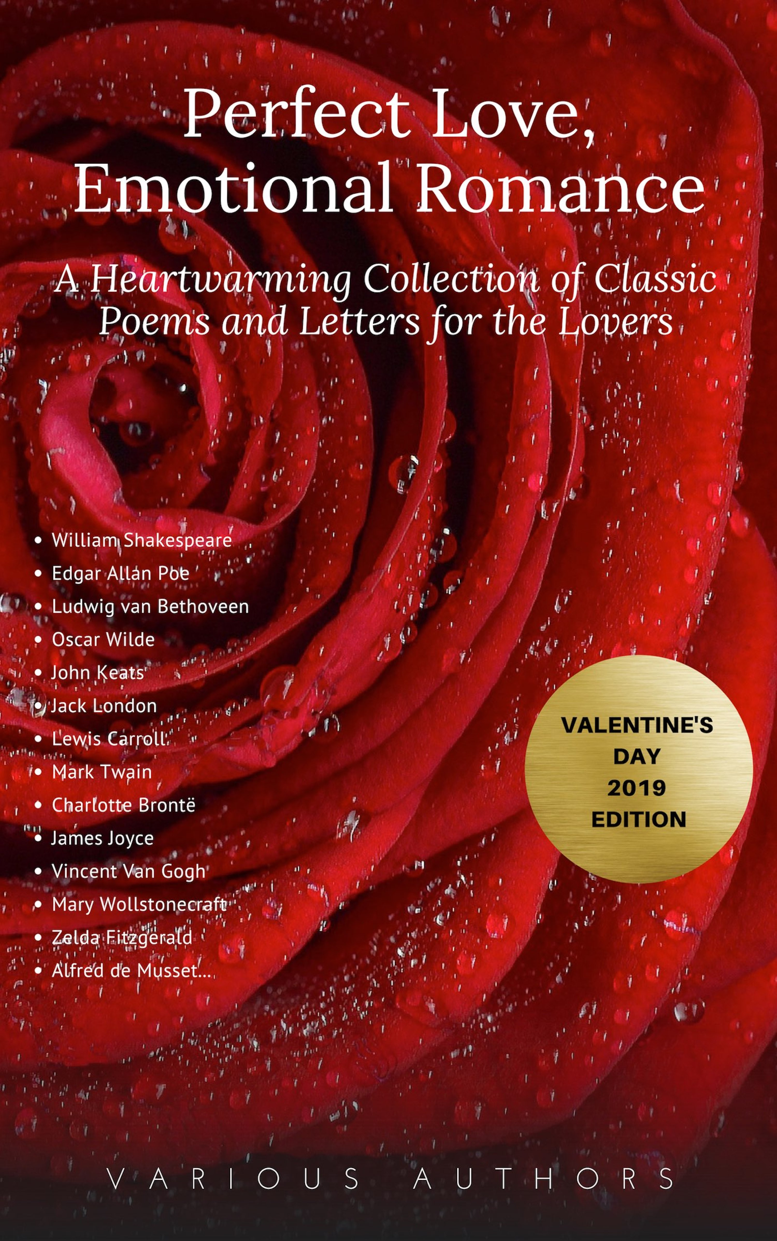 perfect love emotional romance a heartwarming collection of 100 classic poems and letters for the lovers valentines day 2019 edition
