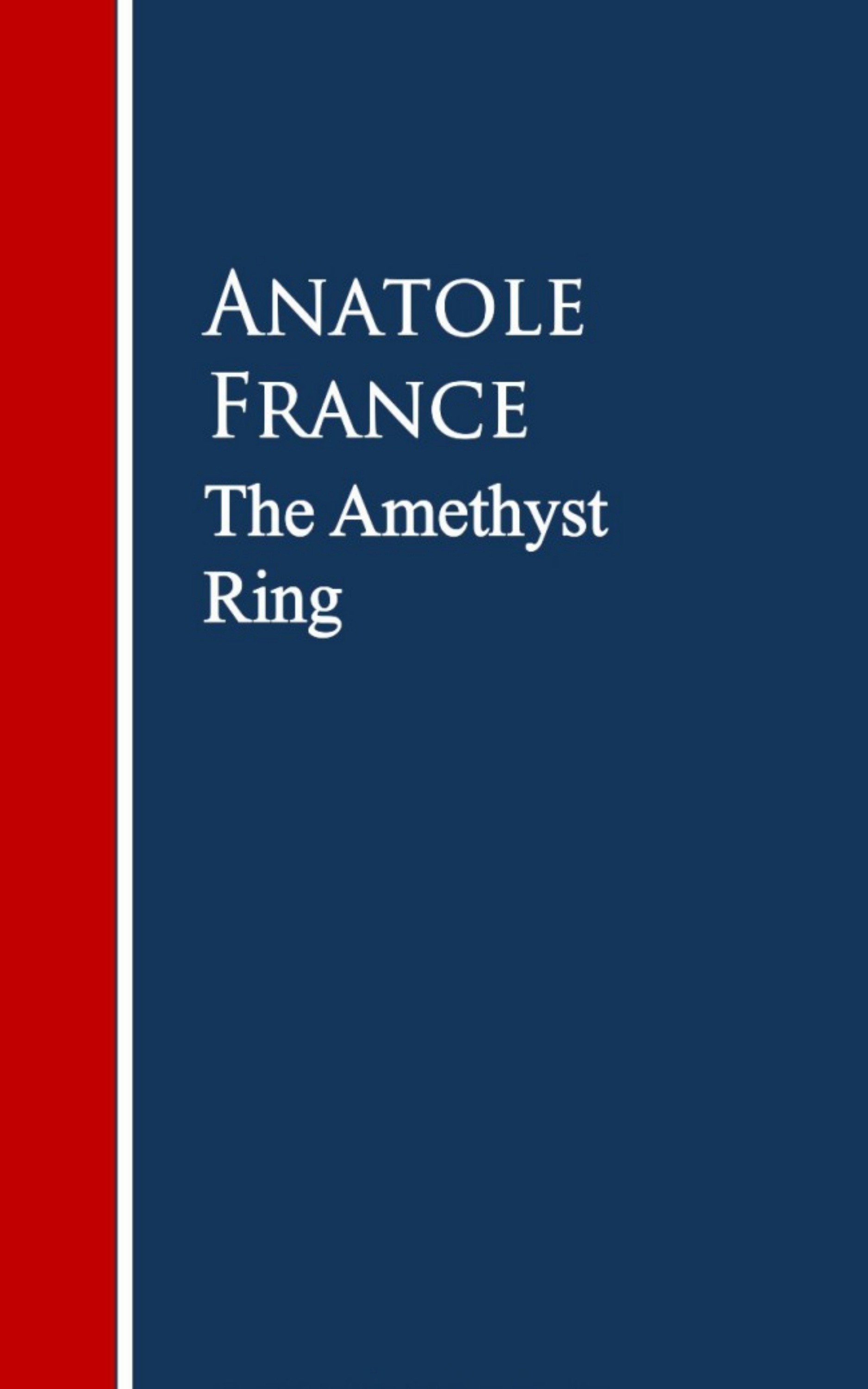 Anatole France The Amethyst Ring все цены