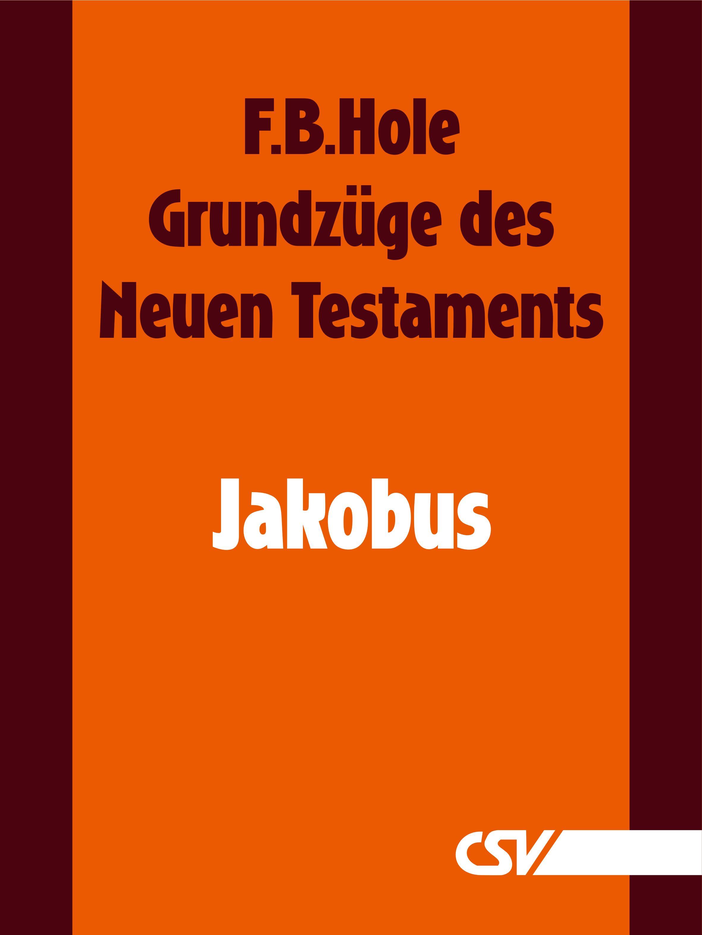 F. B. Hole Grundzüge des Neuen Testaments - Jakobus f b hole grundzüge des neuen testaments 2 korinther