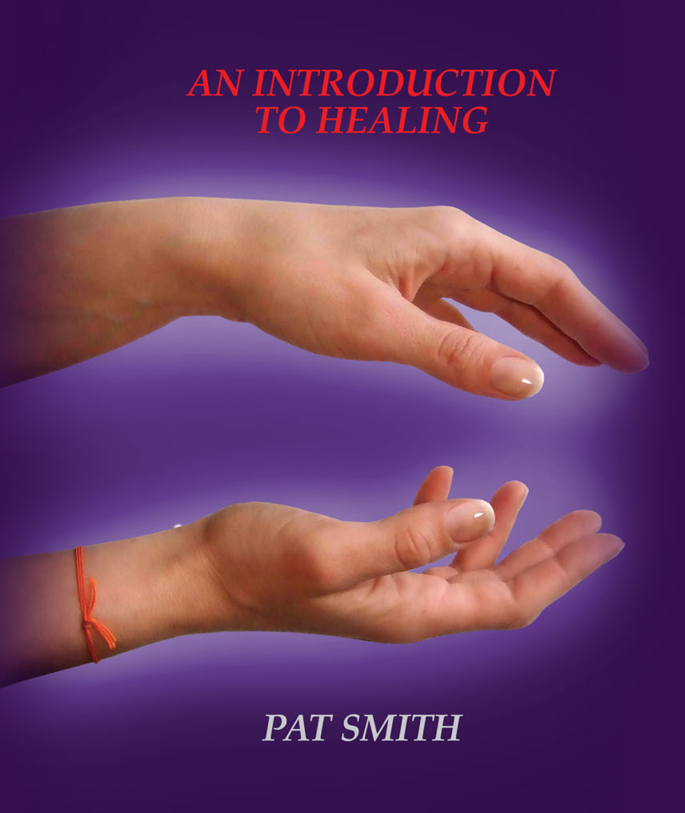 Pat Smith A Introduction to spiritual healing thomas augustin introduction to imprecise probabilities
