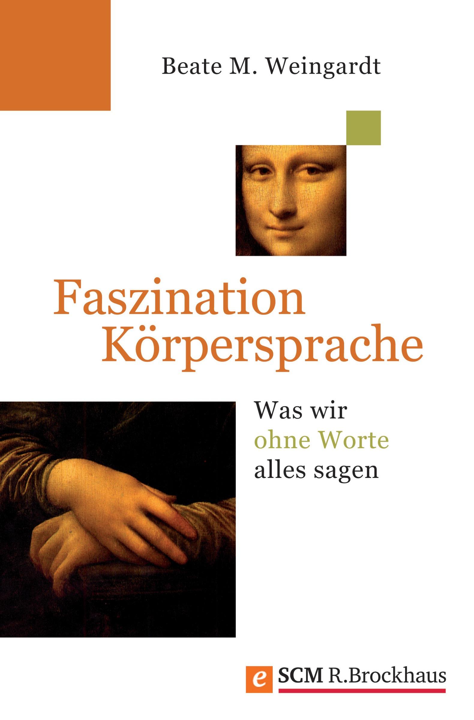 Beate M. Weingardt Faszination Körpersprache