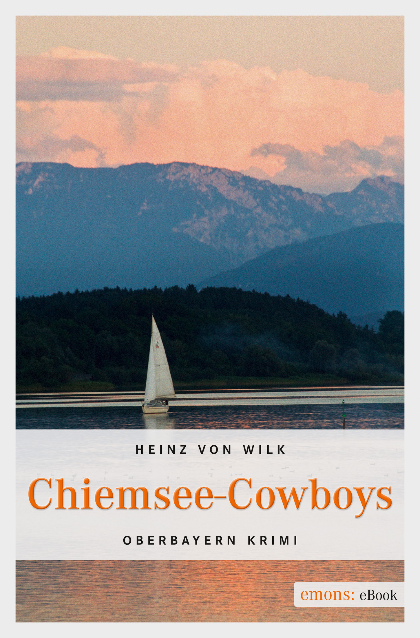 цена Heinz von Wilk Chiemsee-Cowboys онлайн в 2017 году