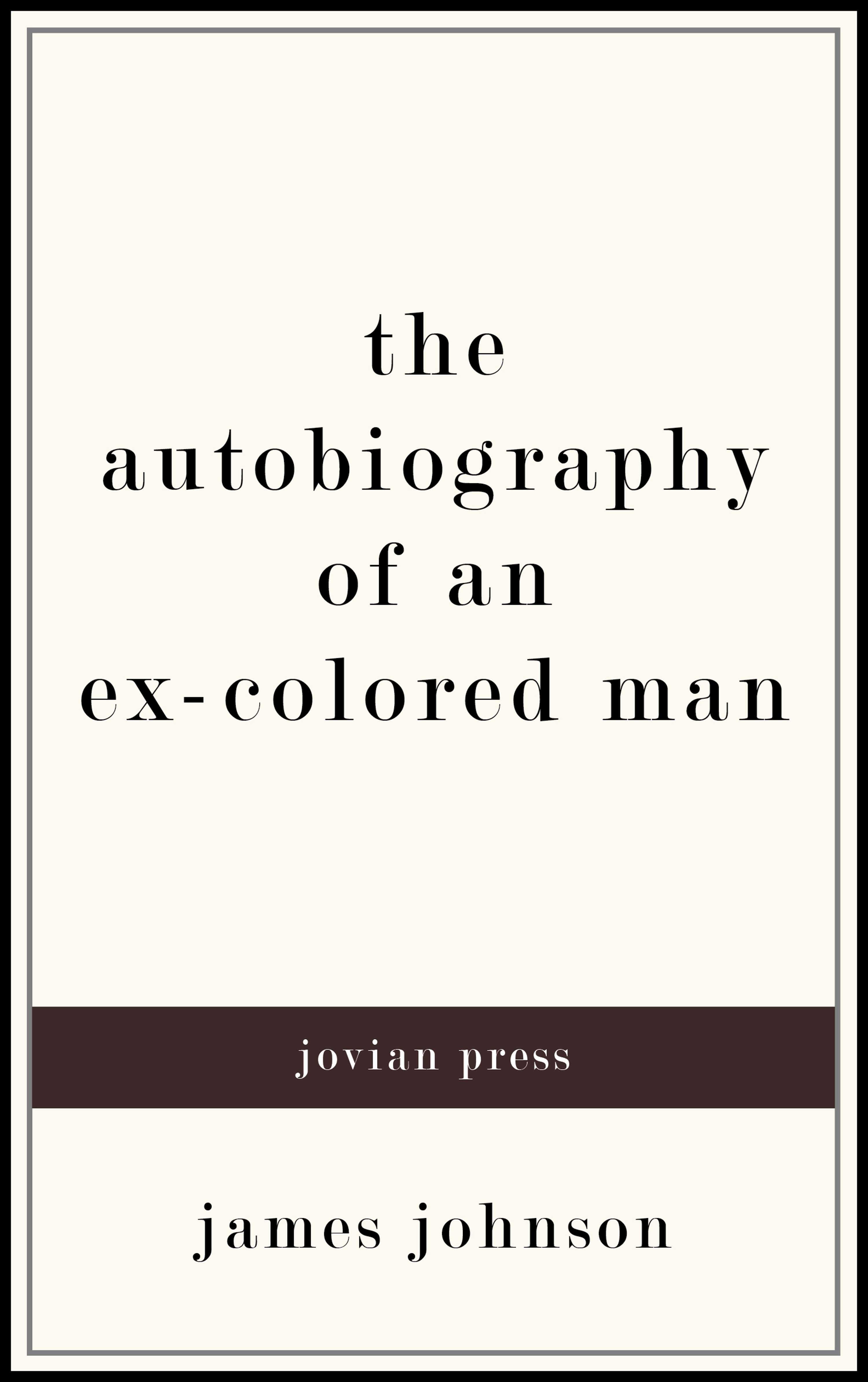 James Johnson The Autobiography of an Ex-Colored Man olabode adetoyi the entrepreneur an autobiography of prince olabode adetoyi