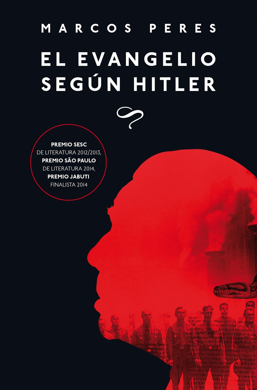 Marcos Peres El evangelio según Hitler hitler