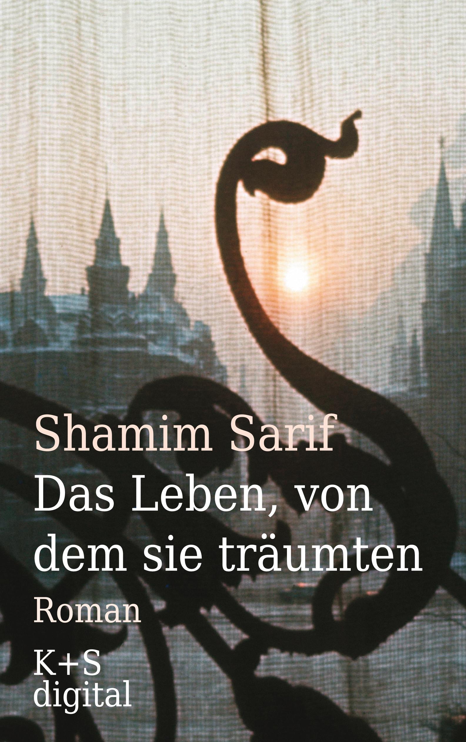 цены Shamim Sarif Das Leben, von dem sie träumten
