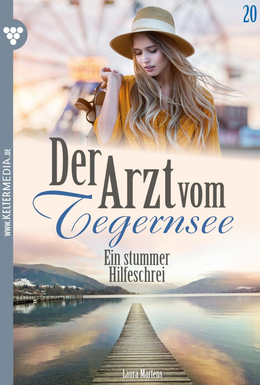 Laura Martens Der Arzt vom Tegernsee 20 – Arztroman laura martens der arzt vom tegernsee 20 – arztroman