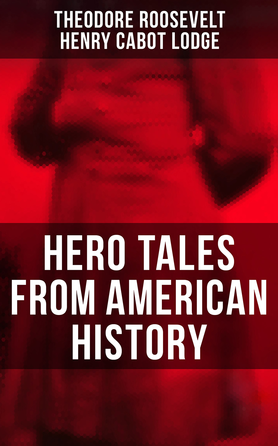 Henry Cabot Lodge Hero Tales From American History printio american hero