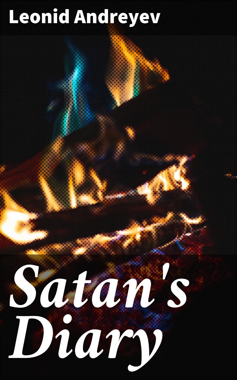 Леонид Андреев Satan's Diary цена 2017