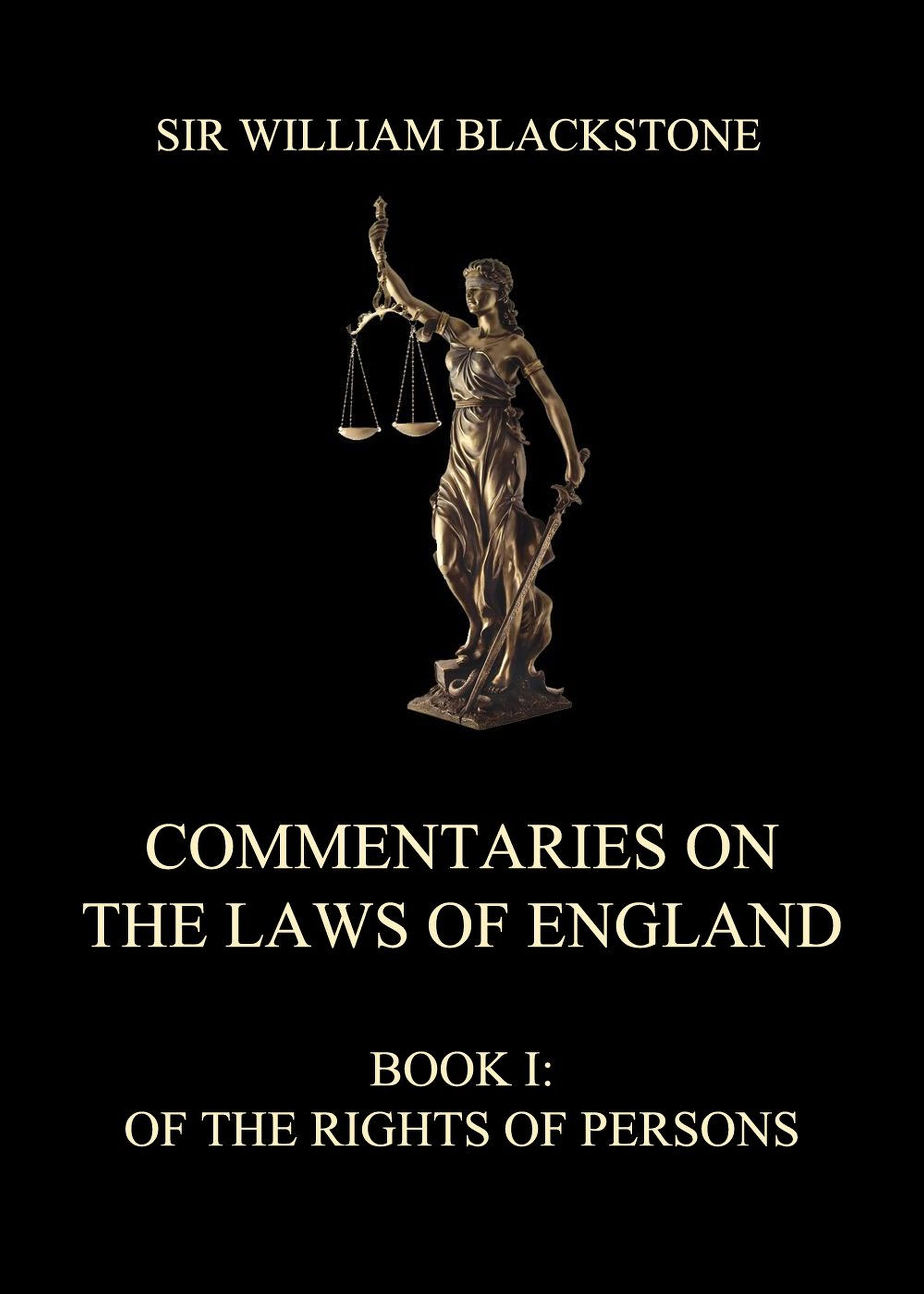 Sir William Blackstone Commentaries on the Laws of England blackstone