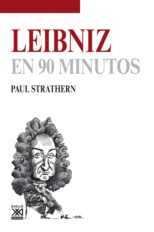Paul Strathern Leibniz en 90 minutos