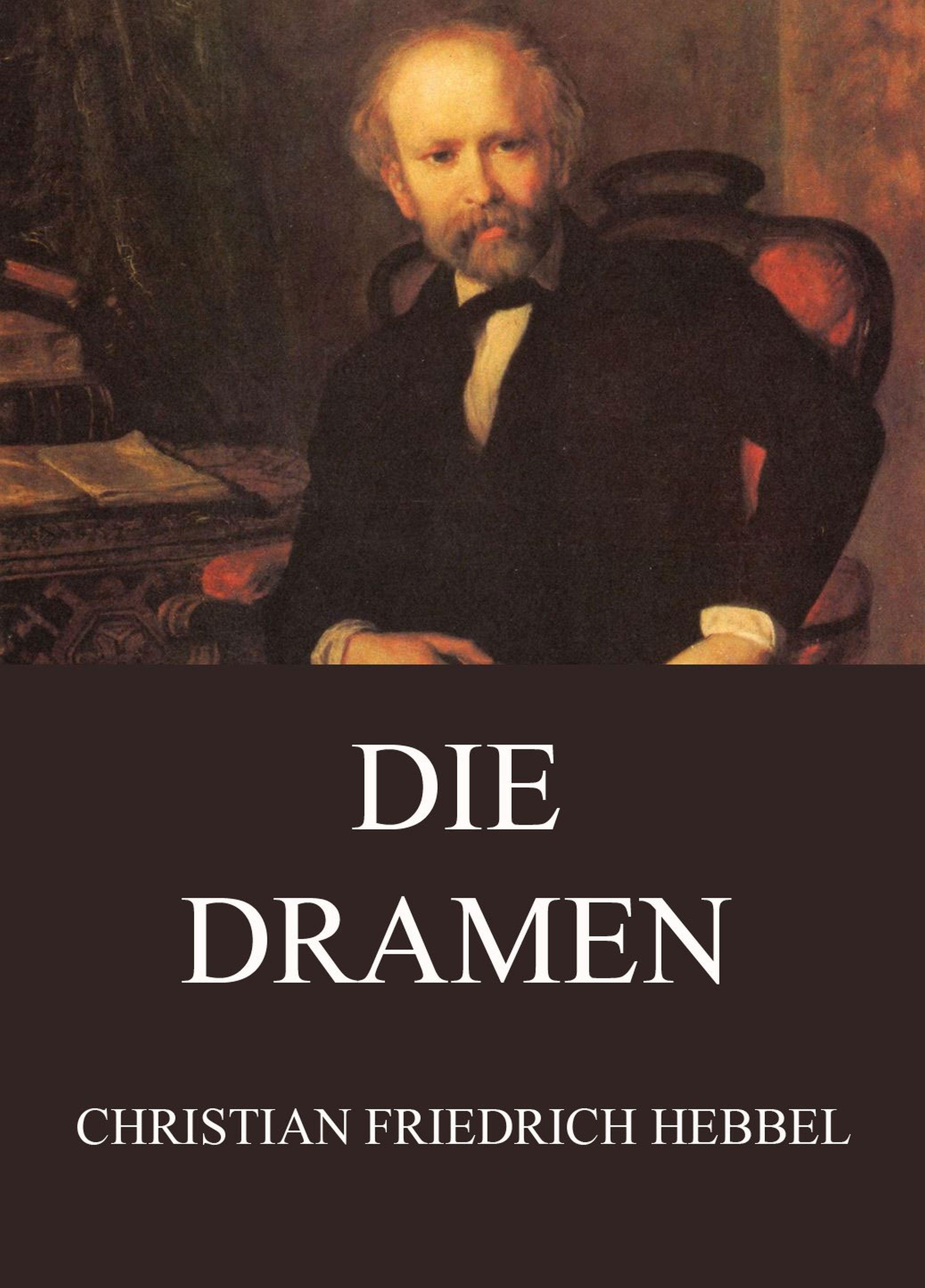 Christian Friedrich Hebbel Die Dramen gurlt ernst friedrich magazin fur die gesammte thierheilkunde volume 32 german edition