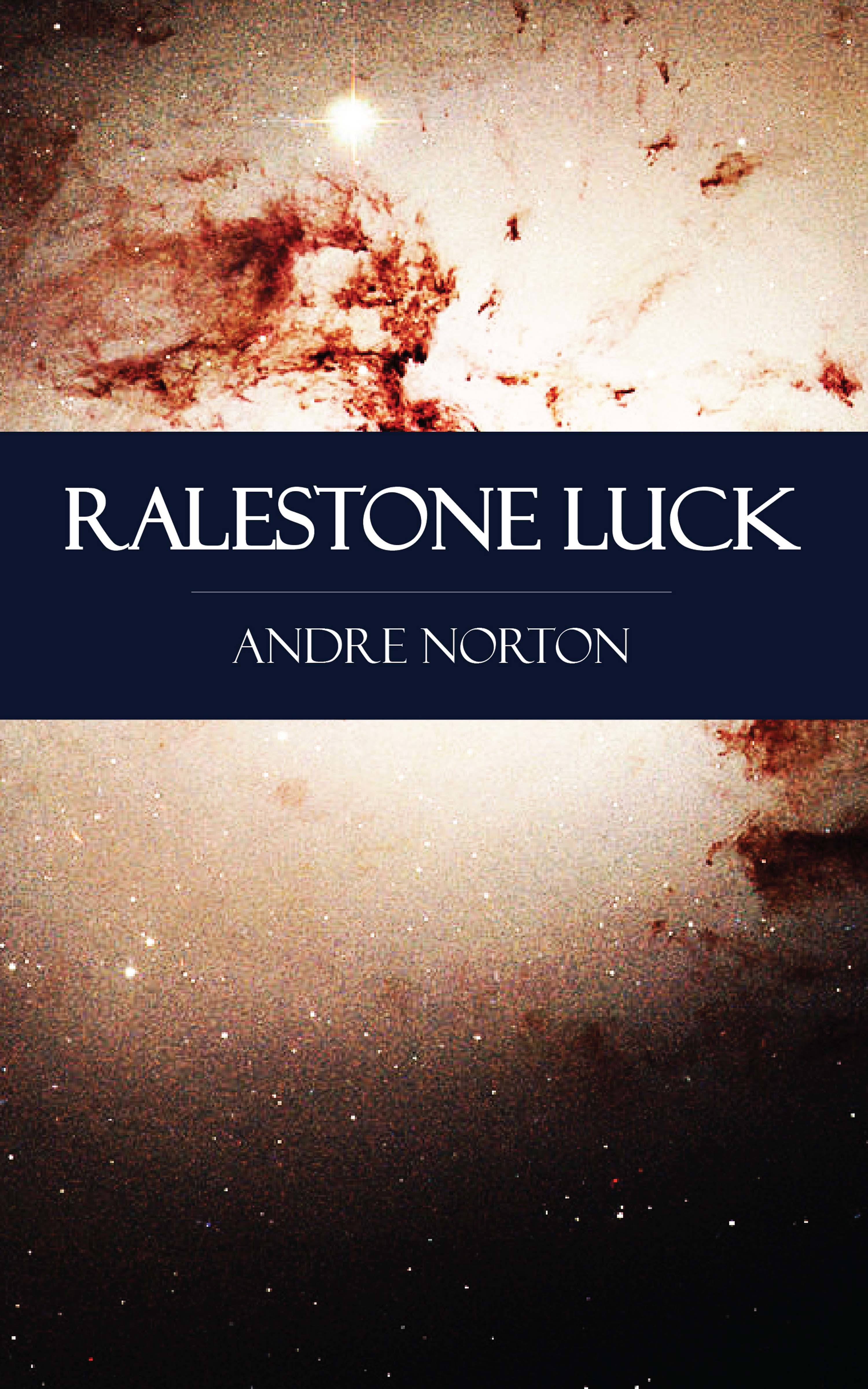 Andre Norton Ralestone Luck andre norton ride proud rebel by andre norton science fiction western historical