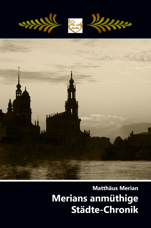 Matthäus Merian Merians anmüthige Städte-Chronik недорого