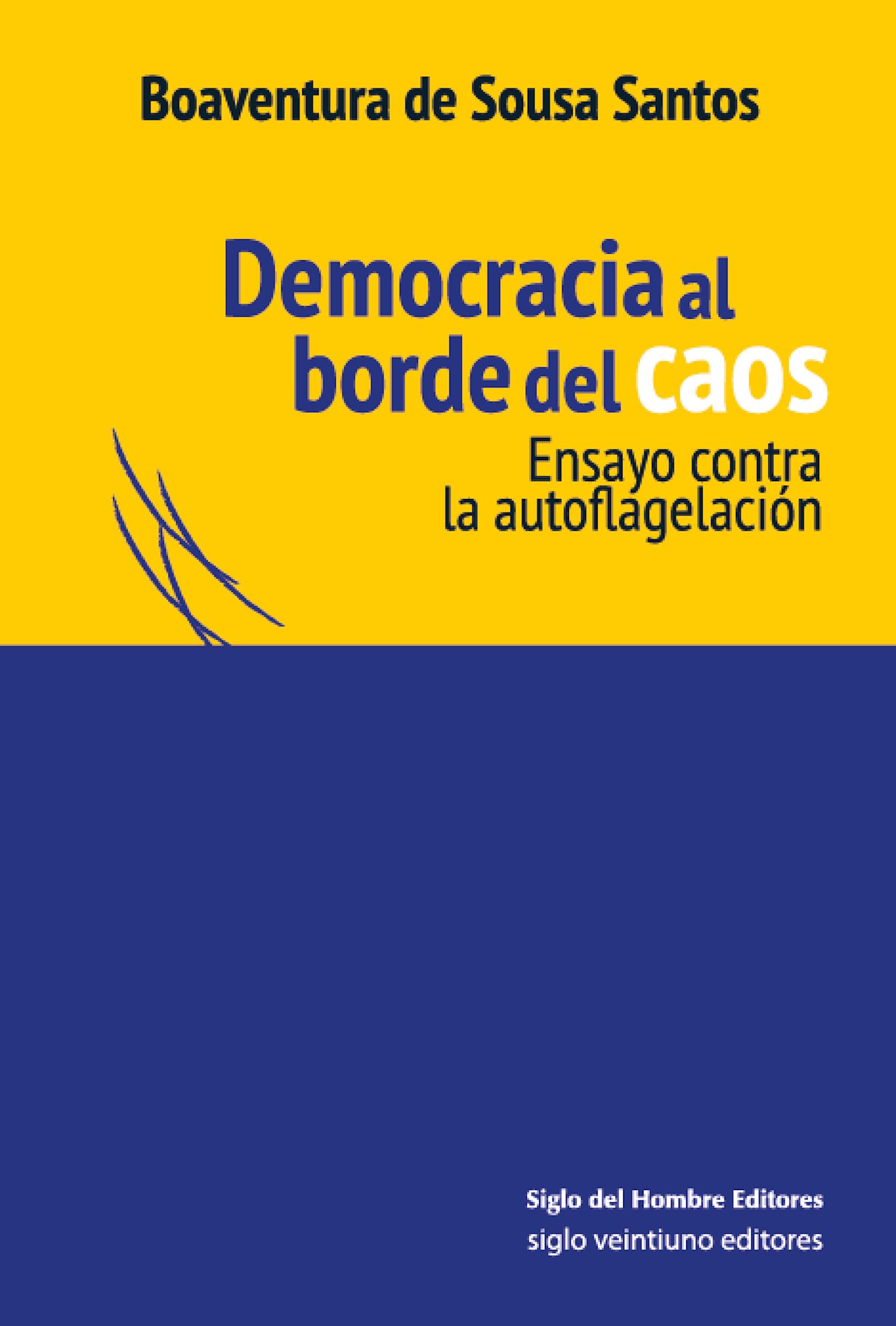 Boaventura de Sousa Santos Democracia al borde del caos caos calmo