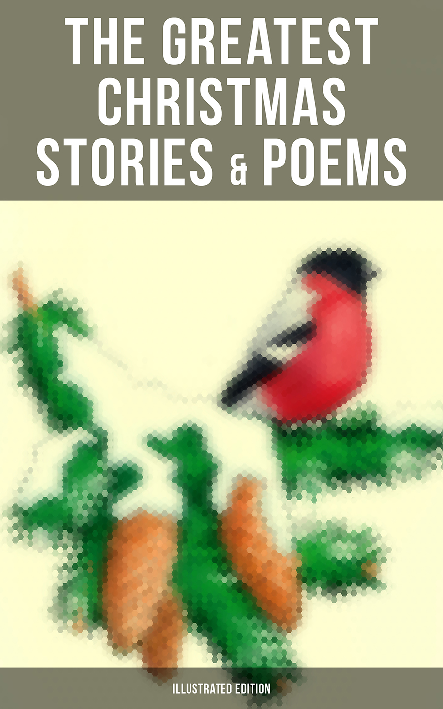 the greatest christmas stories poems illustrated edition