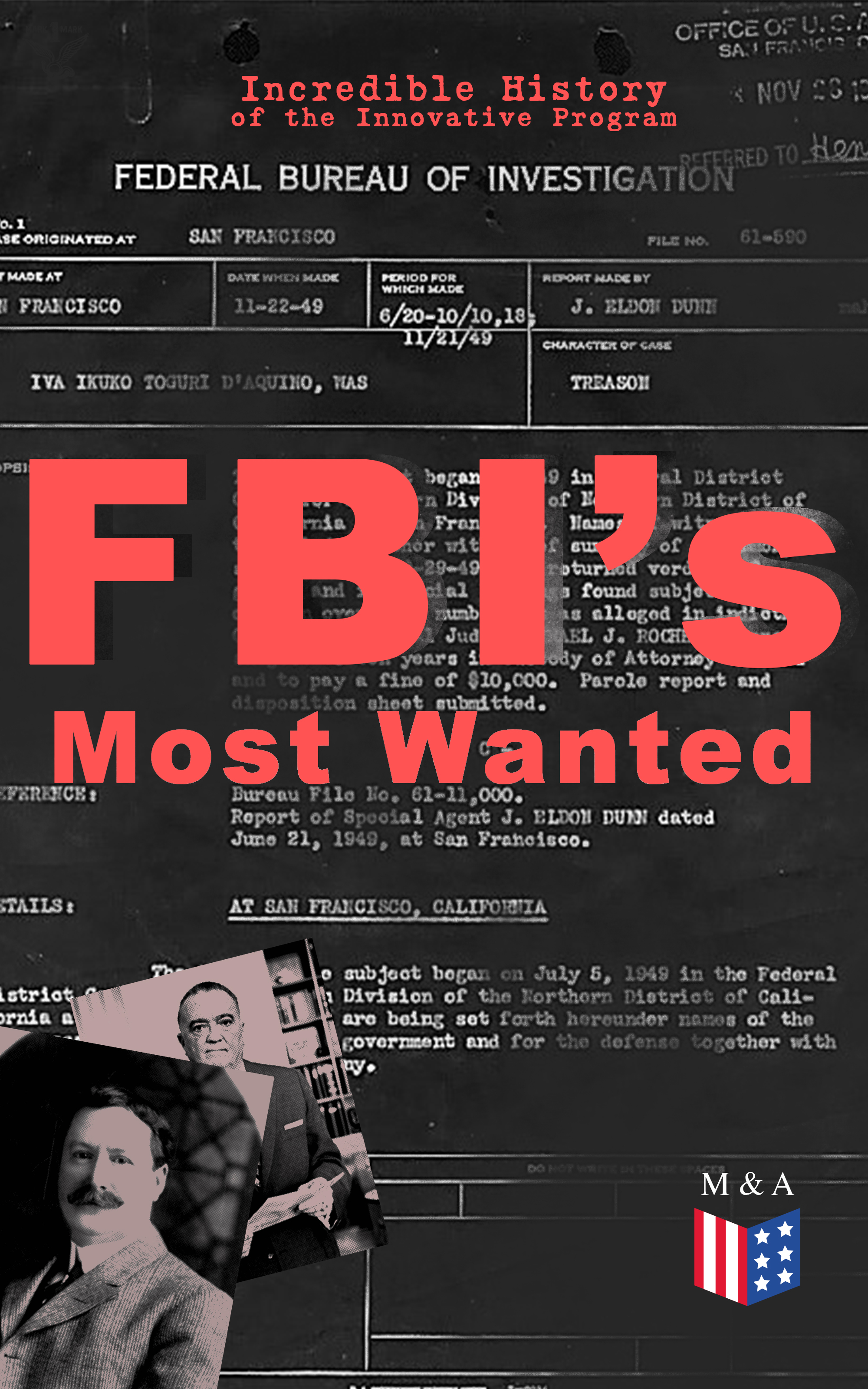 Federal Bureau of Investigation FBI's Most Wanted – Incredible History of the Innovative Program the incredible transformation of gregory todd