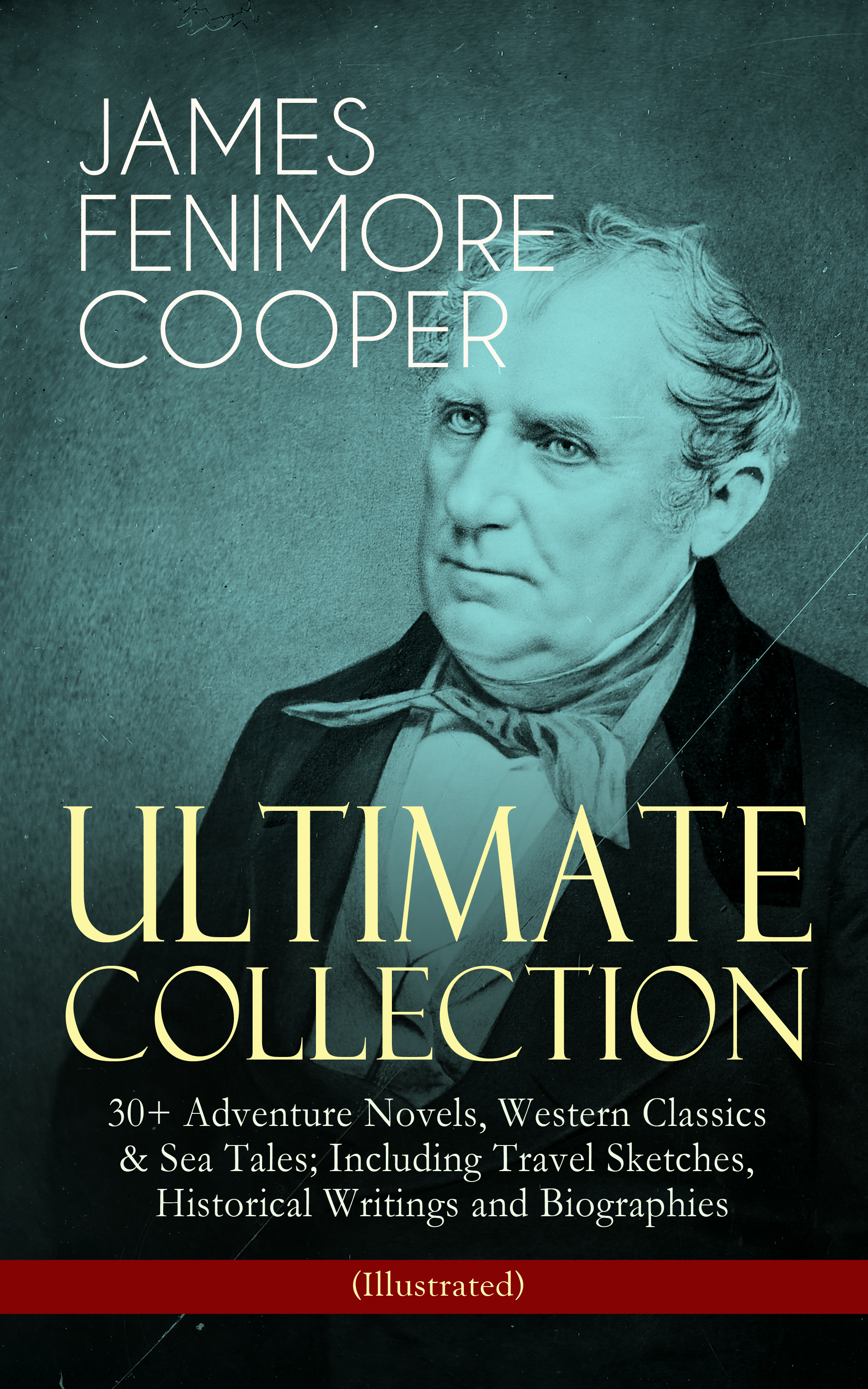 Джеймс Фенимор Купер JAMES FENIMORE COOPER – Ultimate Collection: 30+ Adventure Novels, Western Classics & Sea Tales; Including Travel Sketches, Historical Writings and Biographies (Illustrated) cooper james fenimore the spy