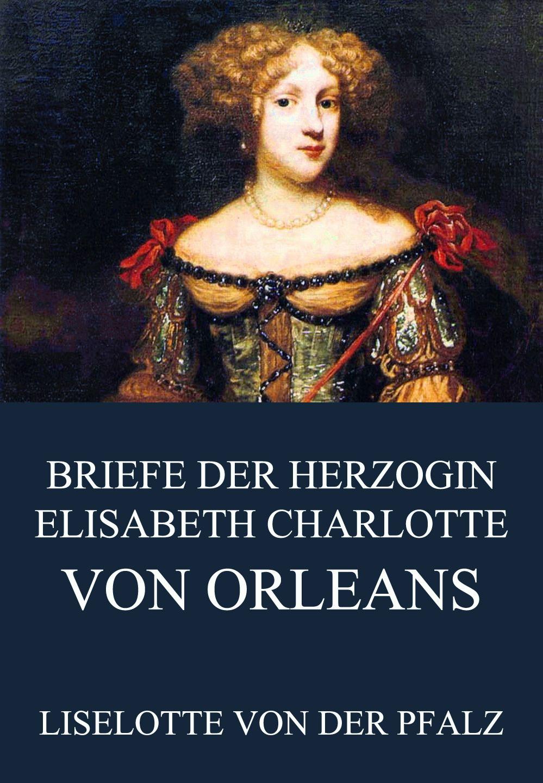 Liselotte von der Pfalz Briefe der Herzogin Elisabeth Charlotte von Orléans elisabeth schmolmüller lebenslanges lernen im berufsfeld der ergotherapie