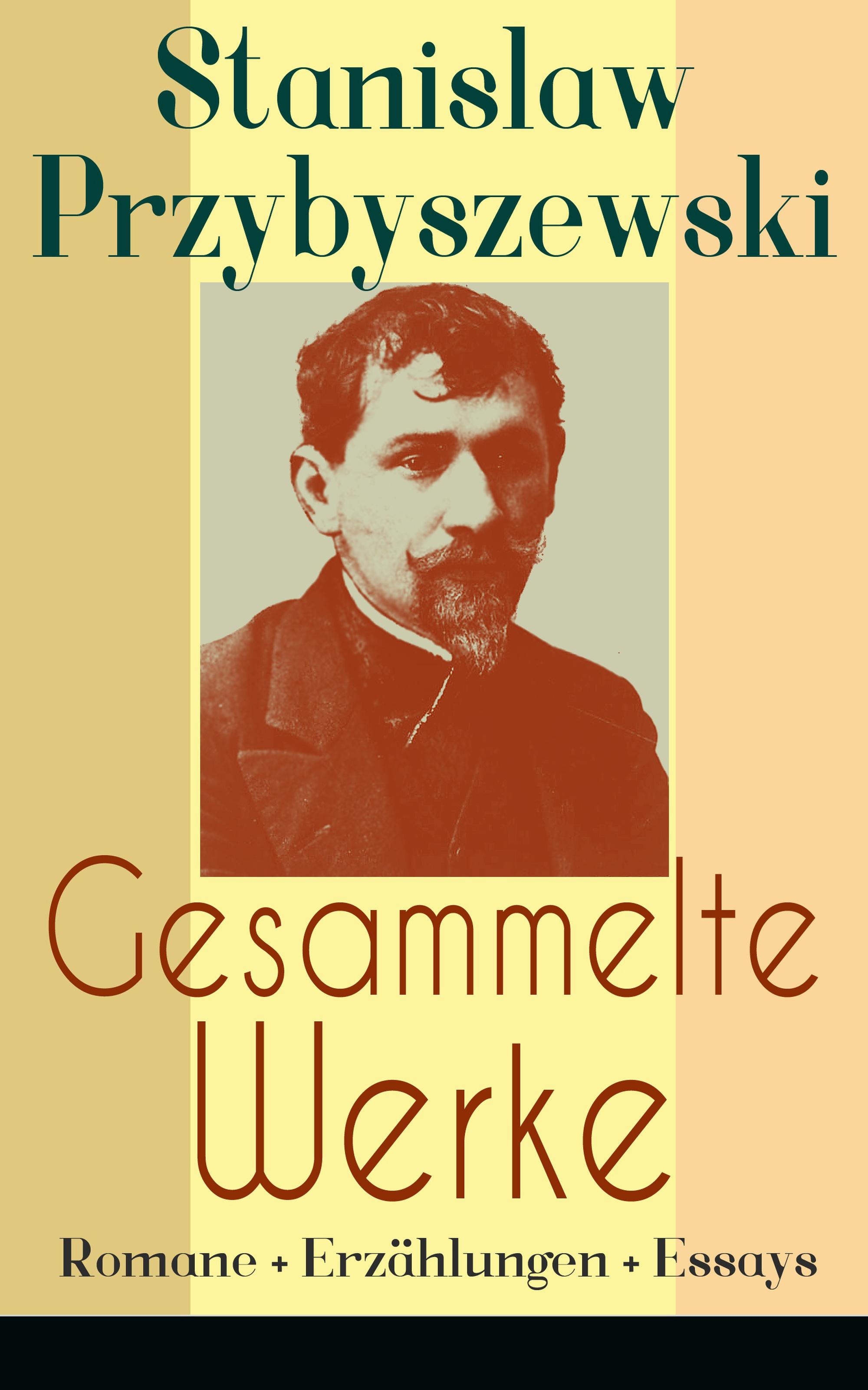 Stanislaw Przybyszewski Gesammelte Werke: Romane + Erzählungen + Essays стоимость