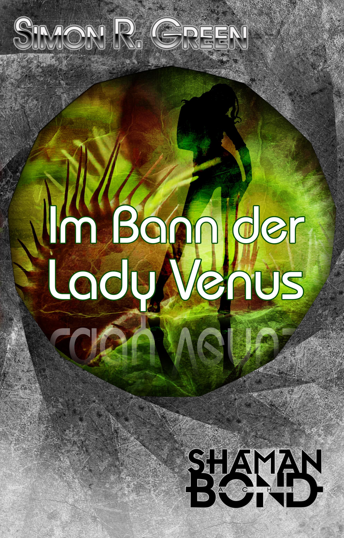 Simon R. Green Im Bann der Lady Venus simon r green spur in die vergangenheit