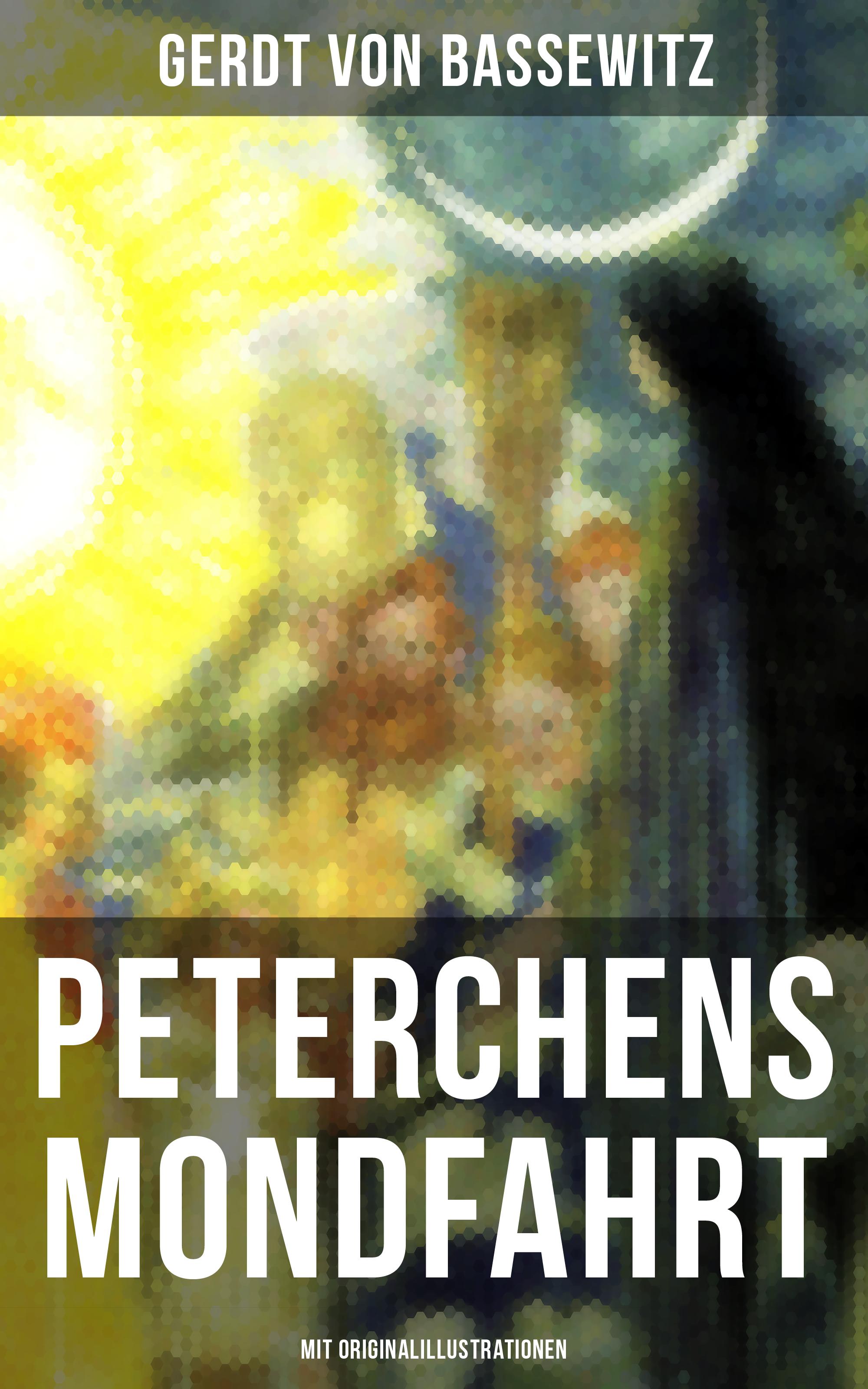 peterchens mondfahrt mit originalillustrationen