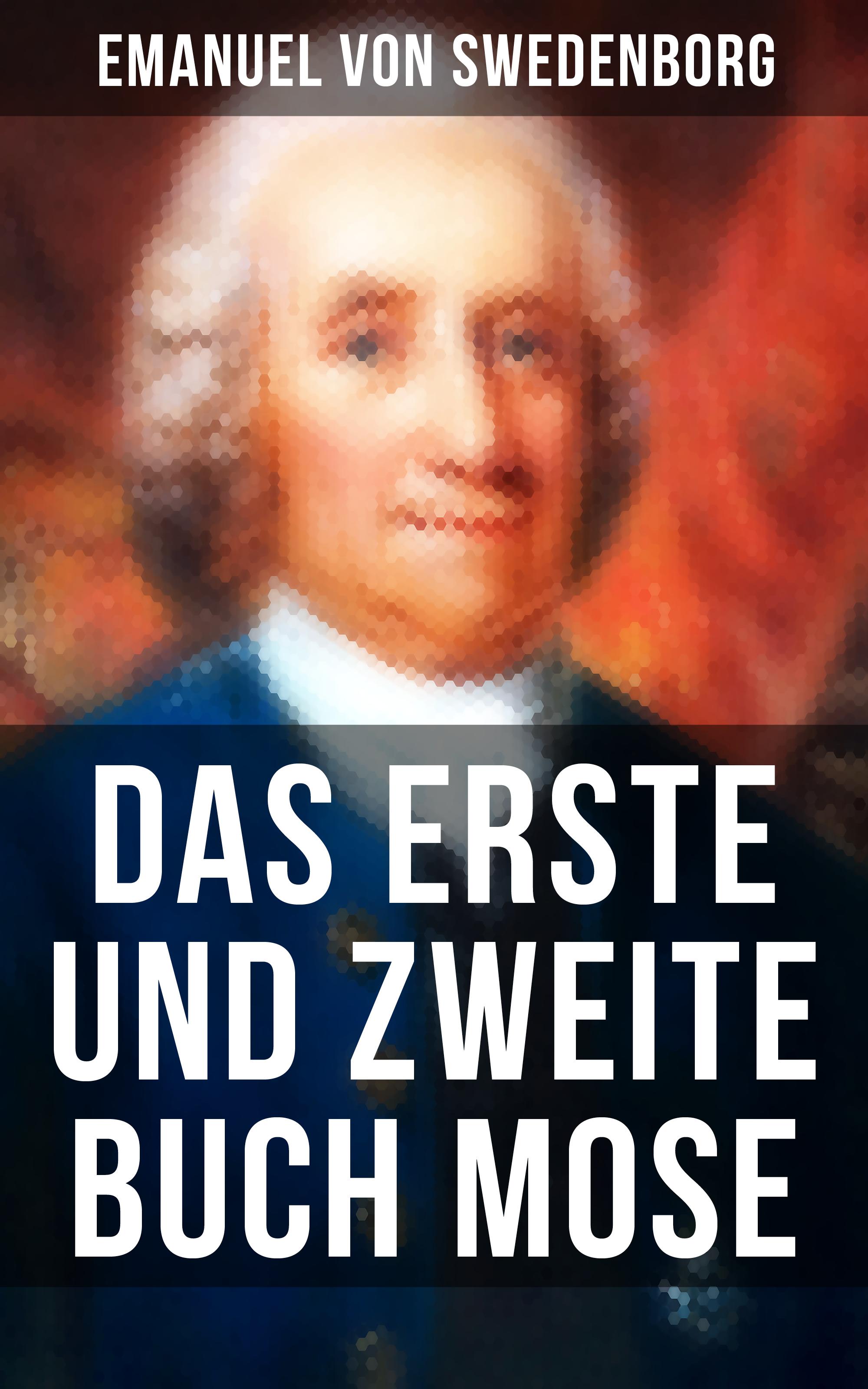 Emanuel von Swedenborg Das Erste und Zweite Buch Mose mose allison mose allison mose sings