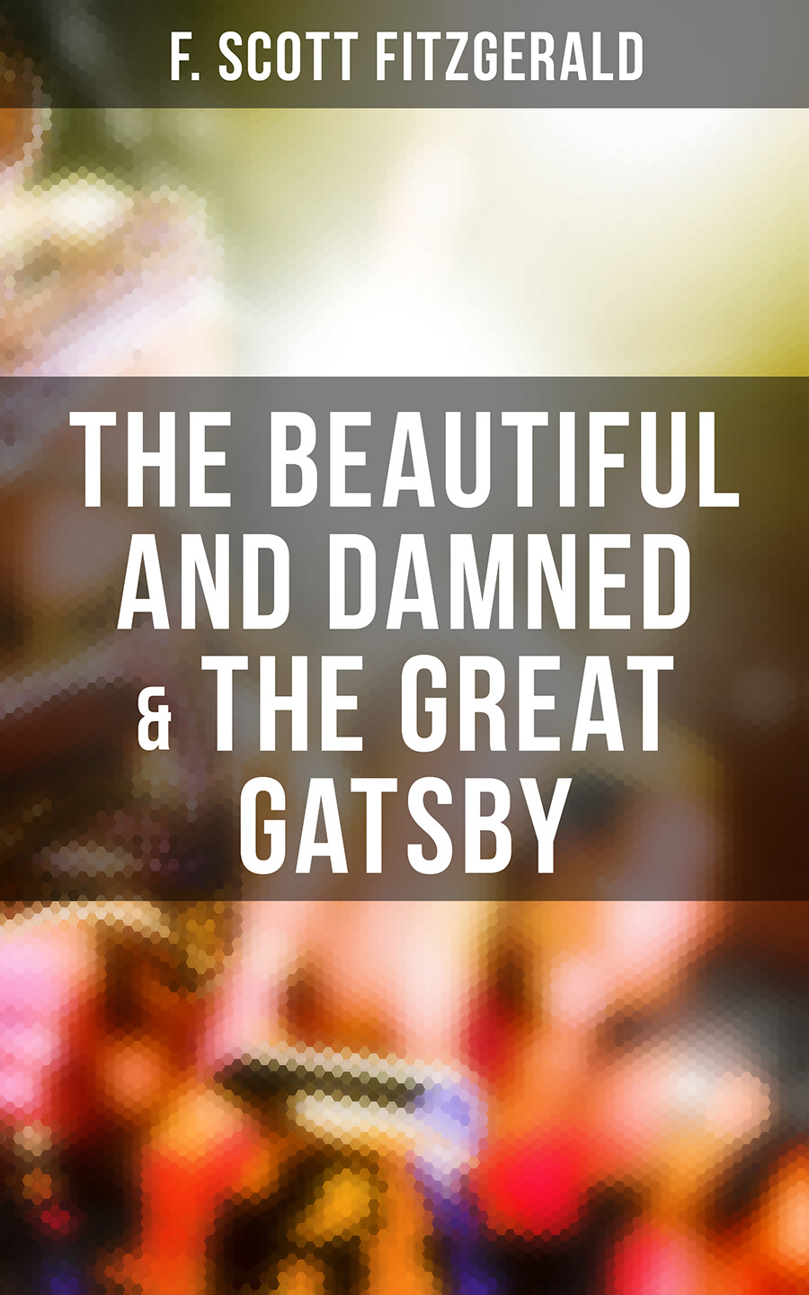 F. Scott Fitzgerald The Beautiful and Damned & The Great Gatsby f scott fitzgerald the last tycoon isbn 978 5 521 07031 2