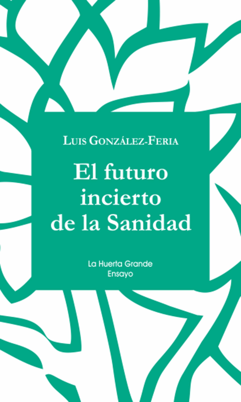 Luis González Feria El futuro incierto de la Sanidad bronco velaria feria de durango