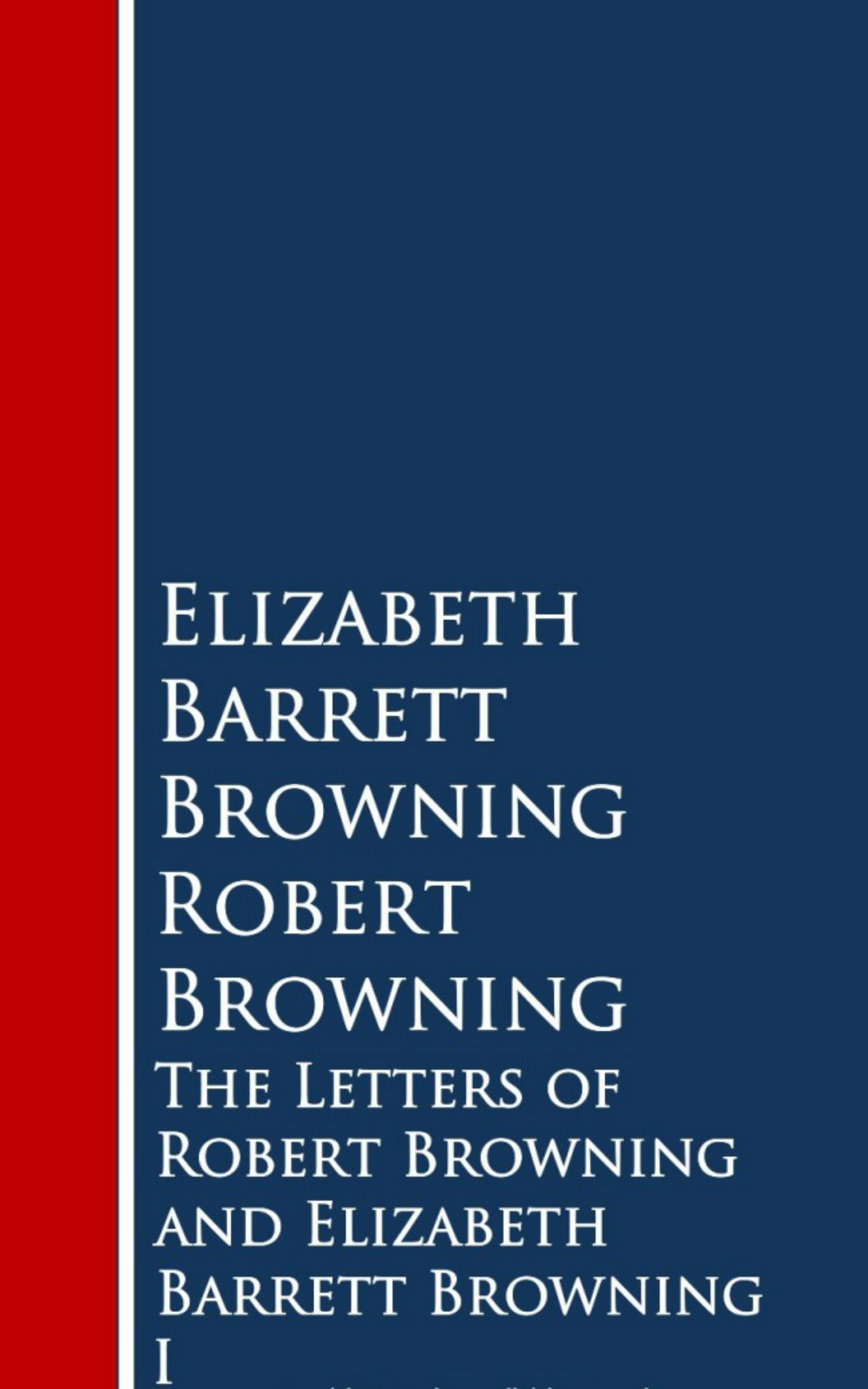 Robert Browning The Letters of Robert Browning and Elizabeth Barrng цена и фото