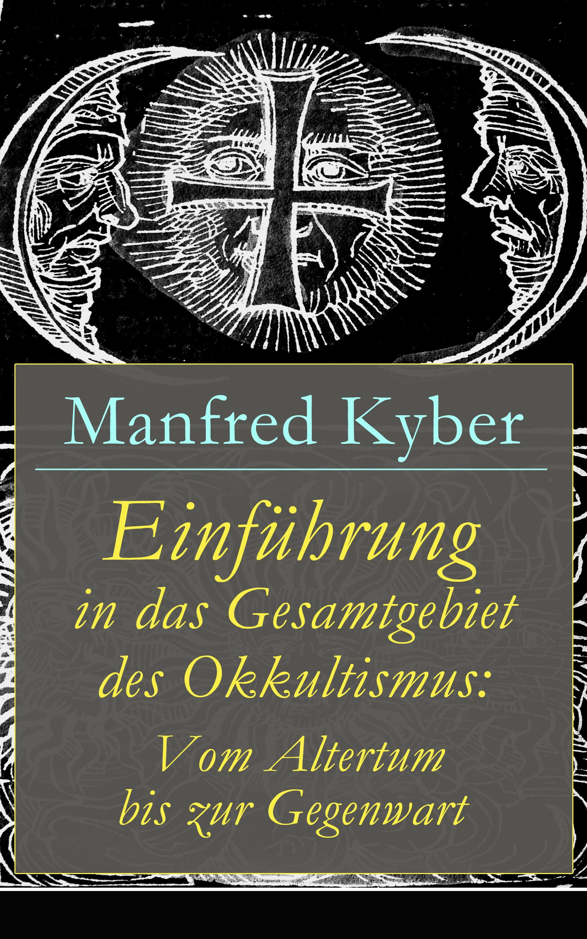 цена Manfred Kyber Einführung in das Gesamtgebiet des Okkultismus: Vom Altertum bis zur Gegenwart онлайн в 2017 году