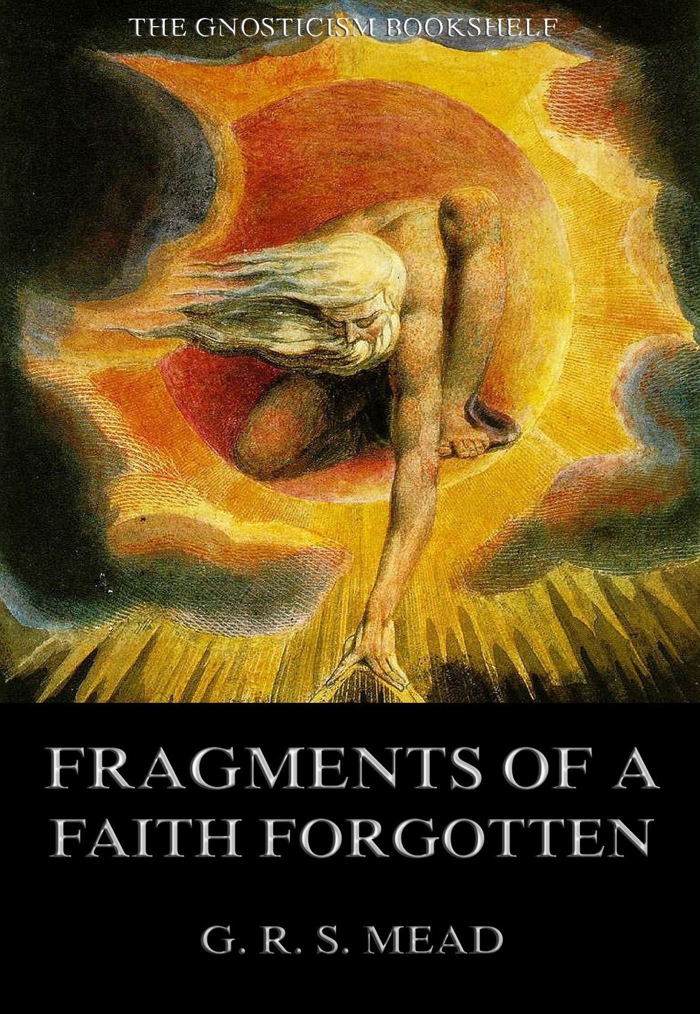 G. R. S. Mead Fragments Of A Faith Forgotten