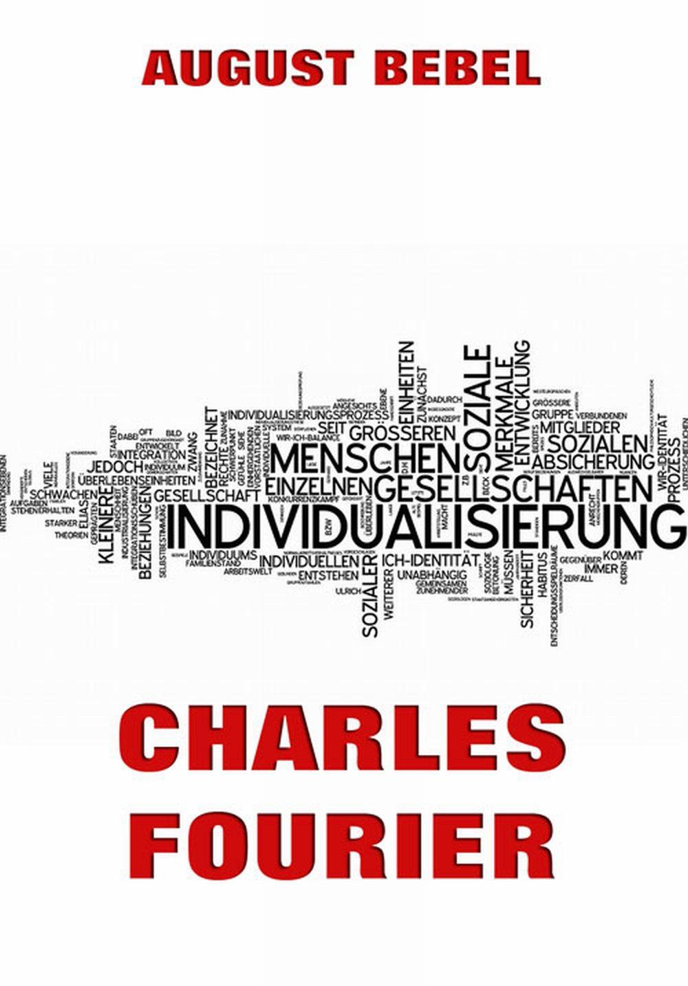 charles fourier sein leben und seine theorien