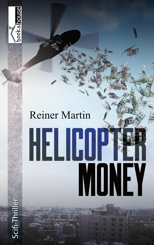 Reiner Martin Helicopter-Money thomas j martin old money