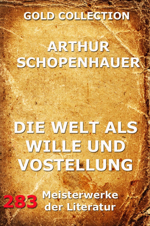 Arthur Schopenhauer Die Welt als Wille und Vorstellung otl aicher die welt als entwurf schriften zum design