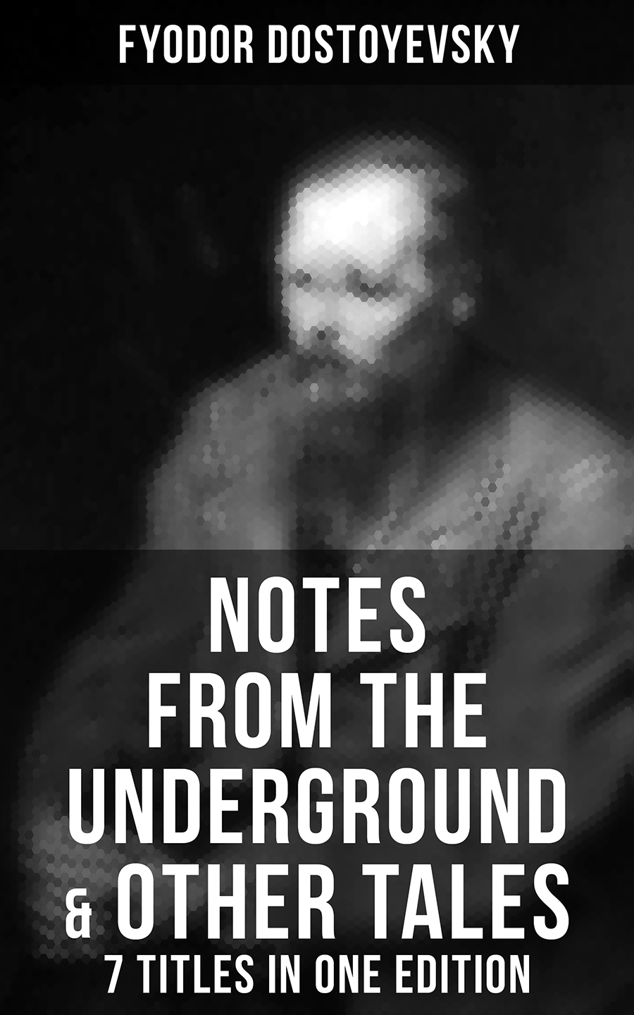 Федор Достоевский Notes from the Underground & Other Tales – 7 Titles in One Edition jivago 7 notes