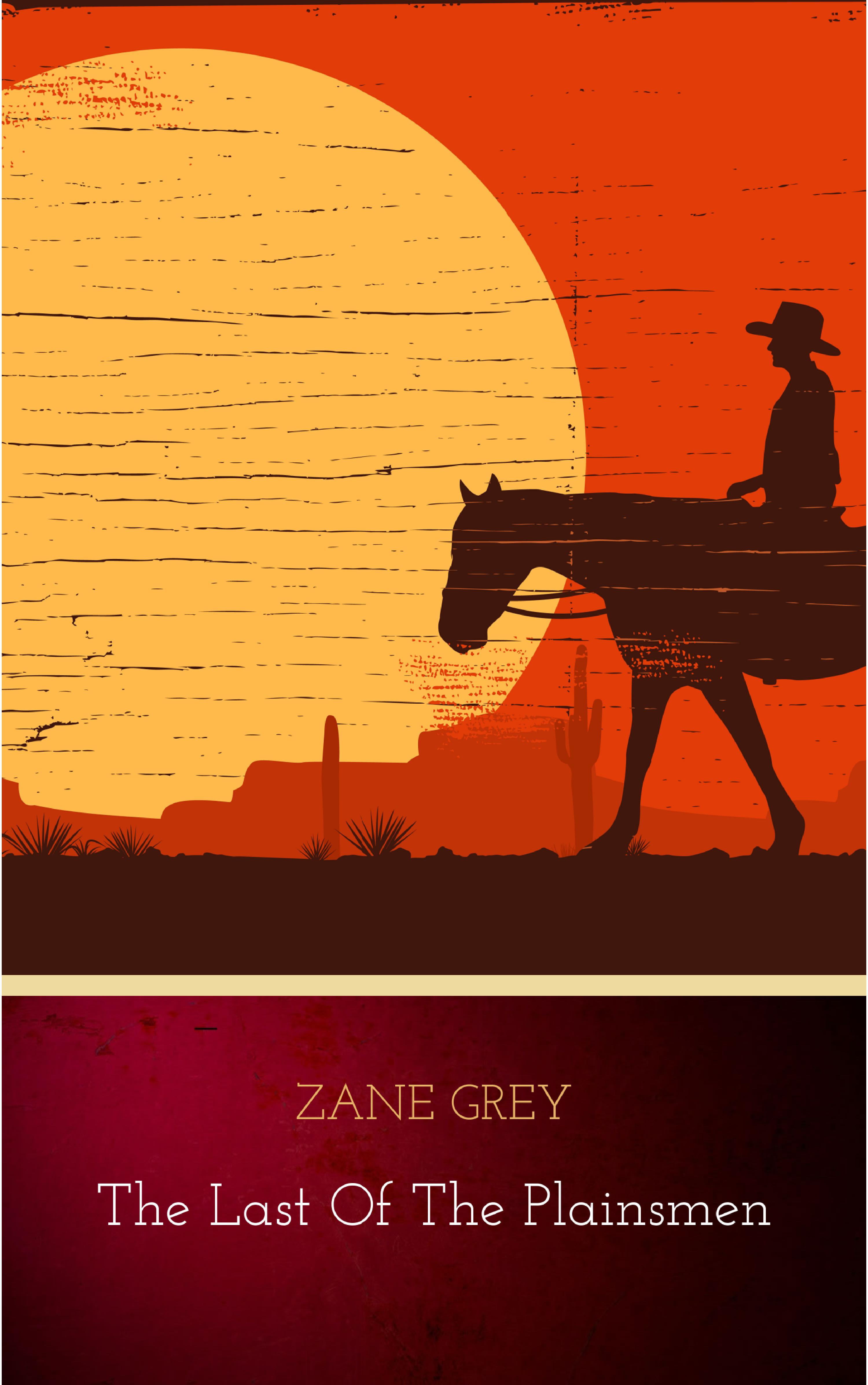 Zane Grey The Last of the Plainsmen zane grey the rustlers of pecos county