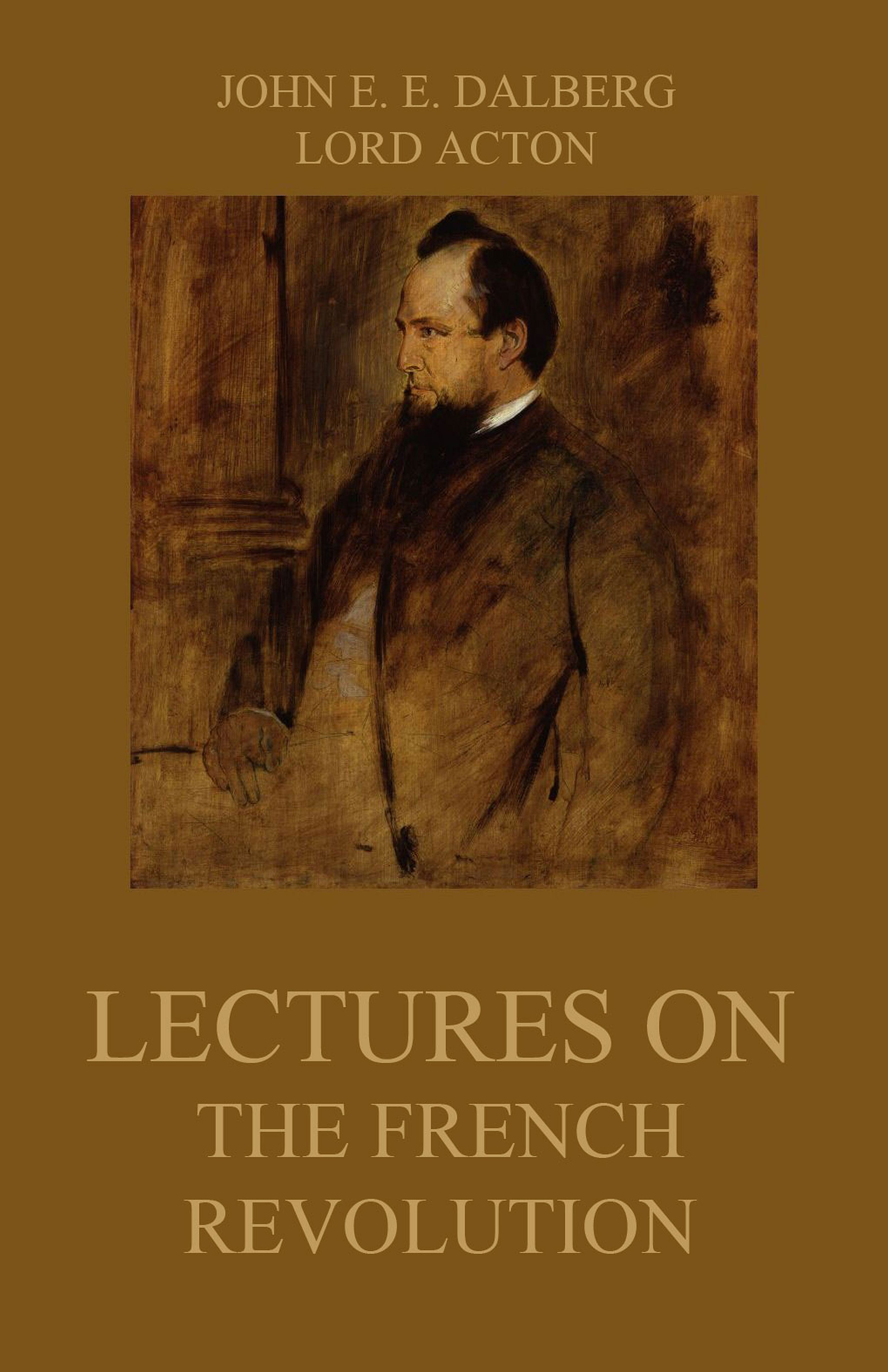 Lord Acton Lectures on the French Revolution