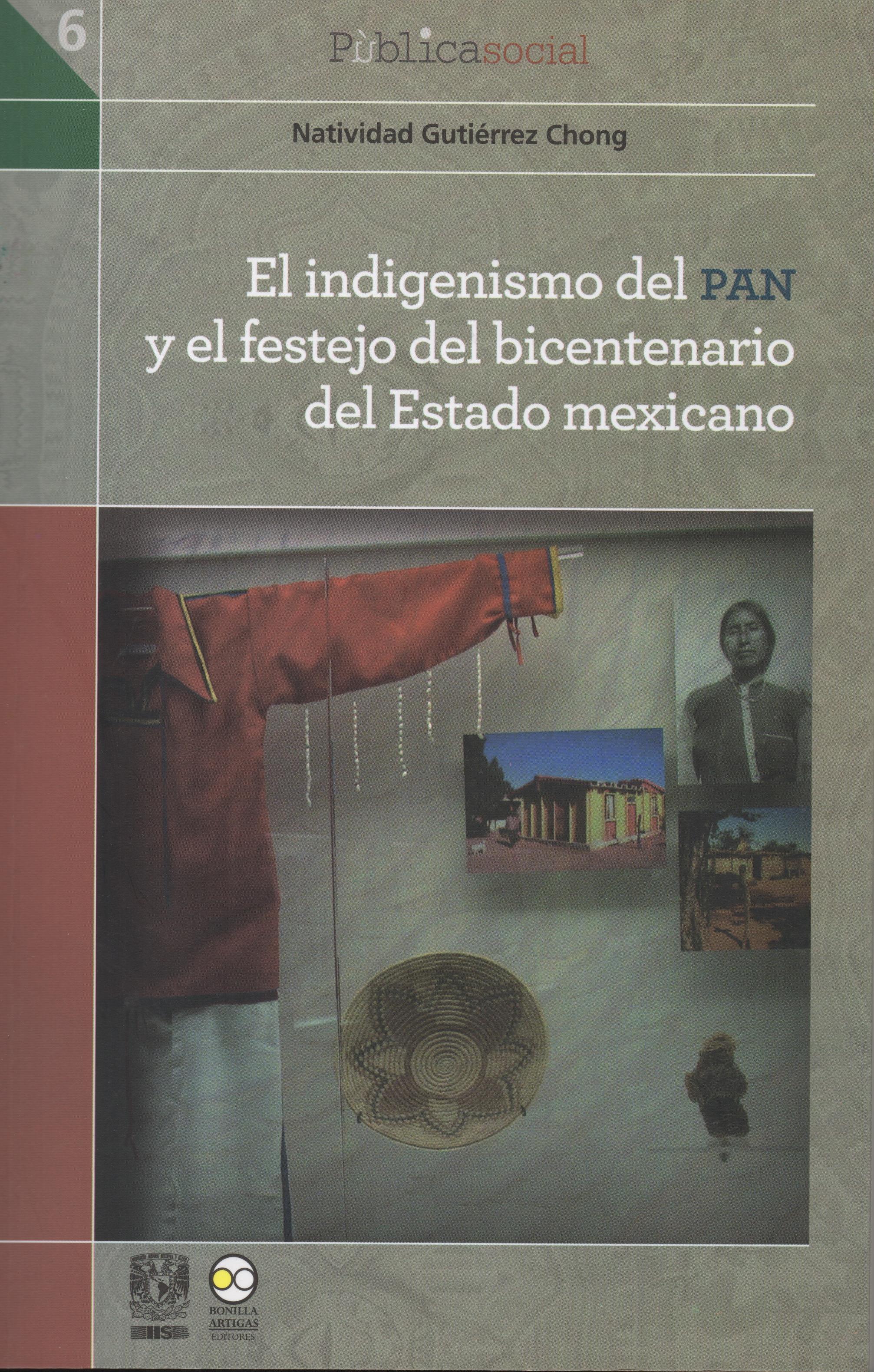 Natividad Gutierrez Chong El indigenismo del PAN y el festejo del bicentenario del Estado mexicano el fondo del cielo